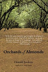 Orchards of Almonds, by Donald Junkins